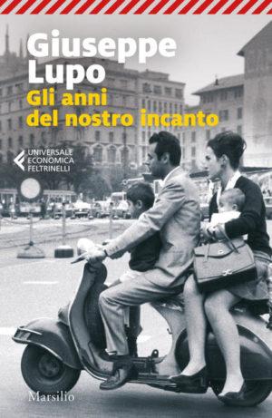 Romanzo storico italiano Gli anni del nostro incanto Giuseppe Lupo
