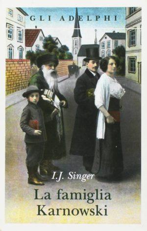 Romanzi saghe familiari La famiglia Karnowski di Israel J. Singer