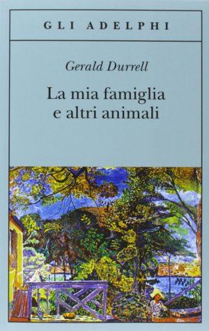 Romanzi saga familiare La mia famiglia e altri animali di Gerald Durrell
