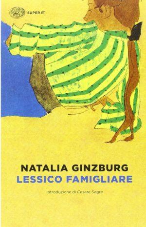 Romanzo familiare storico Lessico famigliare di Natalia Ginzburg