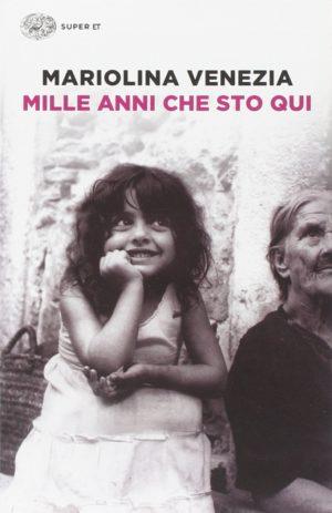 Libro storia famiglia Mille anni che sto qui di Mariolina venezia