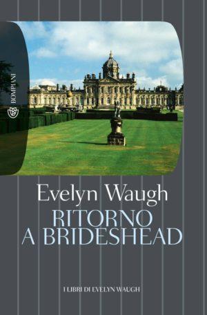 Romanzi saghe familiari Ritorno a Brideshead di Evelyn Waugh