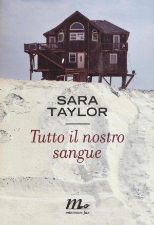 Romanzo famigliare Tutto il nostro sangue di Sara Taylor